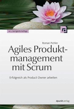 Agiles Produktmanagement mit Scrum - Pichler, Roman
