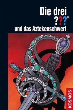 Die drei ??? und das Aztekenschwert / Die drei Fragezeichen Bd.25 (eBook, ePUB) - Arden, William