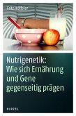 Nutrigenetik: Wie sich Ernährung und Gene gegenseitig prägen (eBook, PDF)