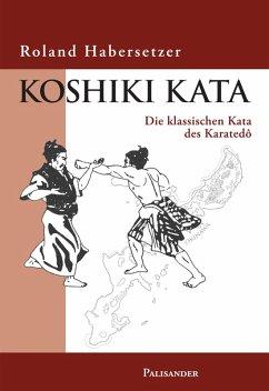 Koshiki Kata (eBook, ePUB) - Habersetzer, Roland