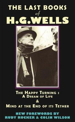 The Last Books of H.G. Wells (eBook, ePUB) - Wells, Hg; Rucker, Rudy; Wilson, Colin