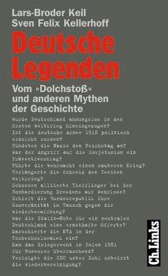 Deutsche Legenden (eBook, ePUB) - Keil, Lars-Broder; Kellerhoff, Sven Felix