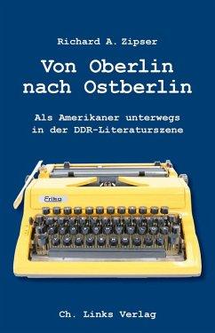 Von Oberlin nach Ostberlin (eBook, ePUB) - Zipser, Richard A.