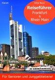 Reiseführer Frankfurt & Rhein Main für Senioren und Junggebliebene! (eBook, ePUB)