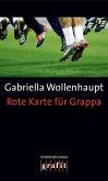 Rote Karte für Grappa / Maria Grappa Bd.16 (eBook, ePUB)