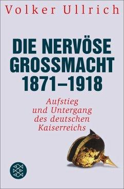 Die nervöse Großmacht 1871 - 1918 (eBook, ePUB) - Ullrich, Volker