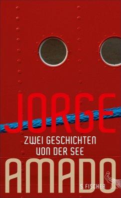 Zwei Geschichten von der See (eBook, ePUB) - Amado, Jorge