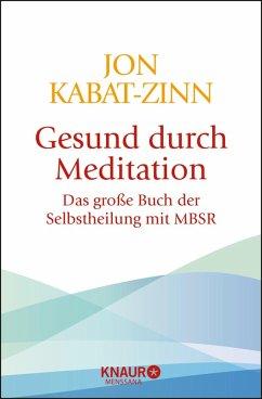 Gesund durch Meditation (eBook, ePUB) - Kabat-Zinn, Jon