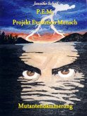 P.E.M. Projekt Evolution Mensch (eBook, ePUB)