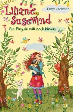 Ein Pinguin will hoch hinaus / Liliane Susewind Bd.9 (eBook, ePUB) - Stewner, Tanya