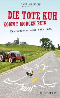 Die tote Kuh kommt morgen rein (eBook, ePUB) - Heimann, Ralf