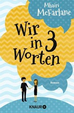 Wir in drei Worten (eBook, ePUB) - McFarlane, Mhairi