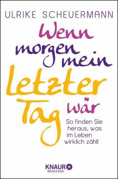 Wenn morgen mein letzter Tag wär (eBook, ePUB) - Scheuermann, Ulrike