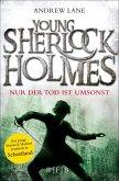 Nur der Tod ist umsonst / Young Sherlock Holmes Bd.4 (eBook, ePUB)