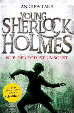 Nur der Tod ist umsonst / Young Sherlock Holmes Bd.4 (eBook, ePUB) - Lane, Andrew