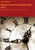 Spanisch lernen in kürzester Zeit. Teil 2 (eBook, ePUB)
