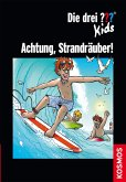 Achtung, Strandräuber! / Die drei Fragezeichen-Kids (eBook, ePUB)