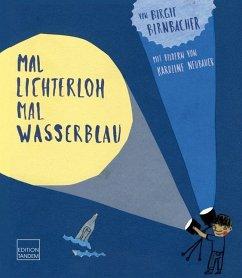 Mal lichterloh, mal wasserblau - Birnbacher, Birgit