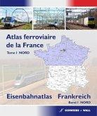 Atlas ferroviaire de la France - Nordb / Eisenbahnatlas Frankreich - Nord