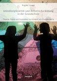 Interdisziplinarität und Ästhetische Bildung in der Grundschule (eBook, PDF)