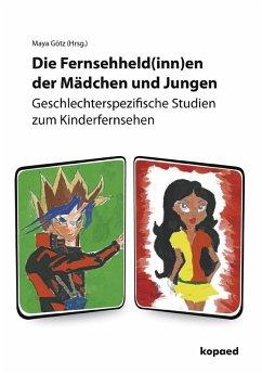 Die Fernsehheld(inn)en der Mädchen und Jungen (eBook, PDF)