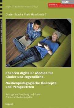 Chancen digitaler Medien für Kinder und Jugendliche. Medienpädagogische Konzepte und Perspektiven (eBook, PDF) - Redaktion: Lauffer, Jürgen; Röllecke, Renate