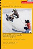 Aktiv und kreativ medialen Risiken begegnen (eBook, PDF)