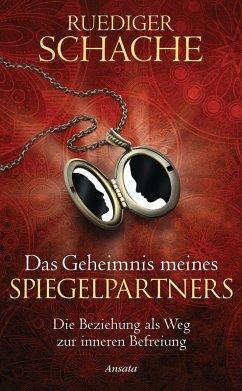 Das Geheimnis meines Spiegelpartners (eBook, ePUB) - Schache, Ruediger