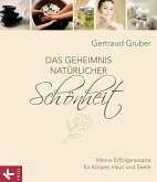 Das Geheimnis natürlicher Schönheit (eBook, ePUB)