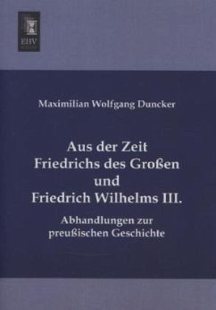 Aus der Zeit Friedrichs des Großen und Friedrich Wilhelms III. - Duncker, Maximilian Wolfgang