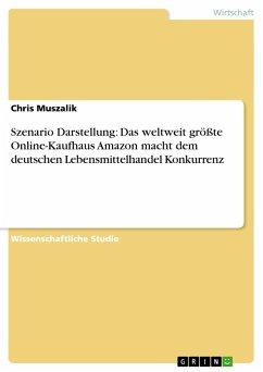 Szenario Darstellung: Das weltweit größte Online-Kaufhaus Amazon macht dem deutschen Lebensmittelhandel Konkurrenz