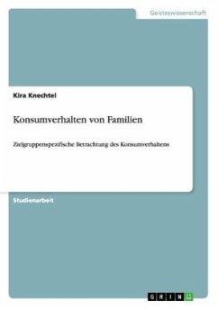 Konsumverhalten von Familien - Knechtel, Kira