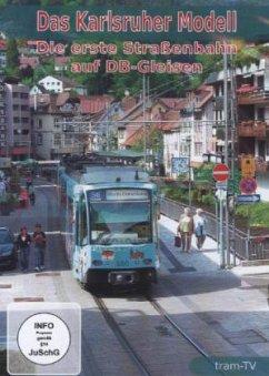 Das Karlsruher Modell - Die erste Straßenbahn a...