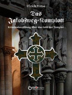 Das Jakobsweg-Komplott (eBook, ePUB) - Hinse, Ulrich