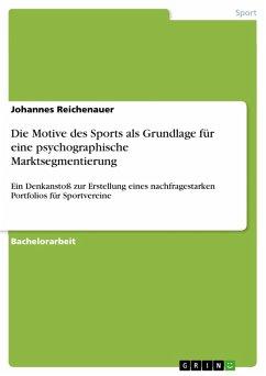 Die Motive des Sports als Grundlage für eine psychographische Marktsegmentierung (eBook, PDF)
