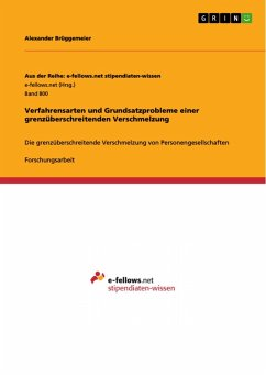 Verfahrensarten und Grundsatzprobleme einer grenzüberschreitenden Verschmelzung (eBook, PDF)