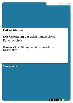 Der Untergang des achämenidischen Perserreiches (eBook, PDF)