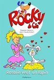 Rocky & Cie, tome 1 : Rosalie veut un lapin (eBook, ePUB)