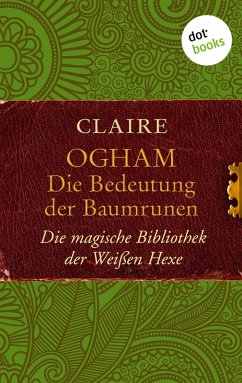 Ogham: Die Bedeutung der Baumrunen (eBook, ePUB) - Claire