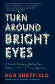 Turn Around Bright Eyes: A Karaoke Journey of Starting Over, Falling in Love, and Finding Your Voice