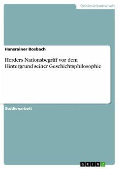 Herders Nationsbegriff vor dem Hintergrund seiner Geschichtsphilosophie (eBook, PDF)