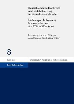Deutschland und Frankreich in der Globalisierung im 19. und 20. Jahrhundert / L'Allemagne, la France et la mondialisation aux XIXe et XXe siècles (eBook, PDF)