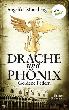 Goldene Federn / Drache und Phoenix Bd.1 (eBook, ePUB)