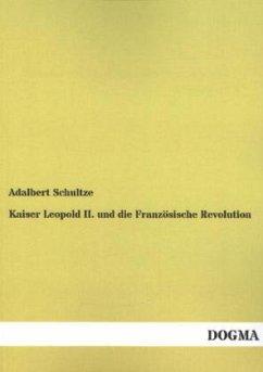 Kaiser Leopold II. und die Französische Revolution