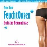 Feuchtoasen 2 - Erotische Bekenntnisse, 4 Audio-CDs