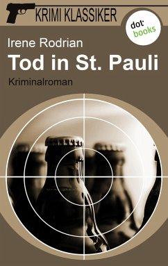 Tod in St. Pauli / Krimi-Klassiker Bd.1 (eBook, ePUB) - Rodrian, Irene