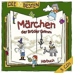 Die 30 besten Märchen der Brüder Grimm, 5 Audio-CDs - Grimm, Jacob;Grimm, Wilhelm
