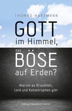Gott im Himmel, das Böse auf Erden? (eBook, ePUB) - Hartmann, Thomas