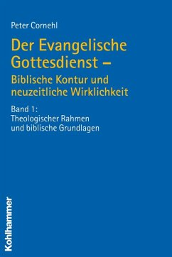 Der Evangelische Gottesdienst - Biblische Kontur und neuzeitliche Wirklichkeit (eBook, PDF) - Cornehl, Peter