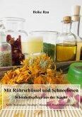Mit Rührschüssel und Schneebesen - Schönheitspflege aus der Küche (eBook, ePUB)